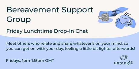 Bereavement Support Group - Friday lunchtime drop-in chat | Untangle Grief tickets
