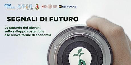 Segnali di futuro - lo sguardo dei giovani su sviluppo sostenibile biglietti