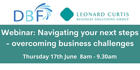 Navigating your next steps - overcoming business challenges tickets