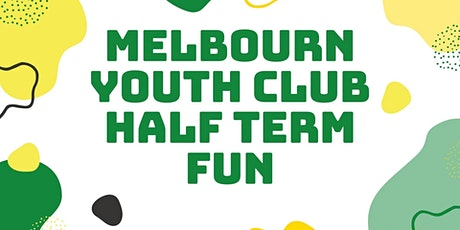 Melbourn Youth Club Half Term Event tickets