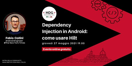 Dependency Injection in Android: come usare Hilt・Meetup HDG Italia #5 biglietti