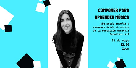 MASHUP - Componer para aprender música - Sesión en abierto con Elisa Méndez entradas