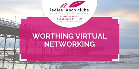 Virtual Worthing Ladies Lunch Club - 11th August 2021 tickets