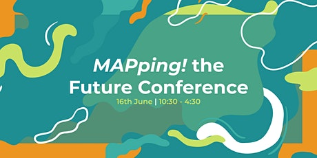 MAPping! The Future Conference tickets