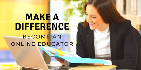 Make a Difference - Become an Online Educator tickets