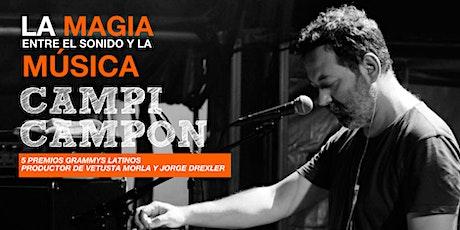 MASTERCLASS  GRATUITA CON  EL  GRAN PRODUCTOR MUSICAL CAMPI CAMPÓN entradas