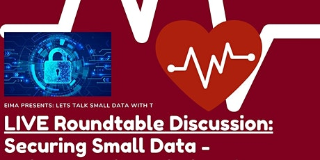 LIVE Roundtable Discussion: Securing Small Data tickets
