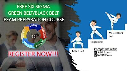 FREE Six Sigma Green Belt/Black Belt Exam Preparation Course tickets