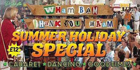 Wham Bam Thankyou Ma'am Summer Holiday Special tickets