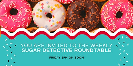 Weekly Sugar Detectives Roundtable tickets