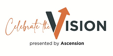 Celebrate the Vision! Presented by Ascension tickets