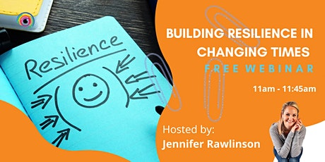 Webinar: Building Resilience in Changing Times tickets