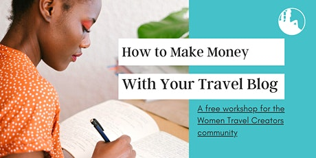 Women Travel Creators: How to Make Money With Your Travel Blog tickets