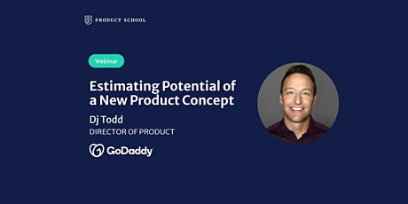 Webinar: Estimating Potential of a New Product Concept by GoDaddy Dir of PM tickets