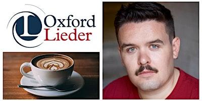 Oxford Lieder Concert Series presents:  Ted Black(tenor)