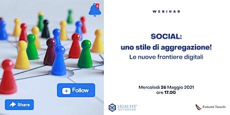 Webinar | Social: uno stile di aggregazione! biglietti