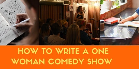 How to Write Your Own One Woman Show - 6 Week Masterclass Online tickets