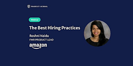 Webinar: The Best Hiring Practices by fmr Amazon Product Lead tickets