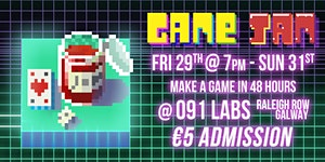 Game Jam May 29-31 @ 091Labs, Galway