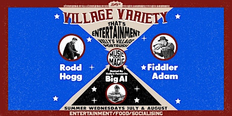 Kellys Village Variety Wednesdays Pt3 with Rodd Hogg, Fiddler Adam & Big Al tickets