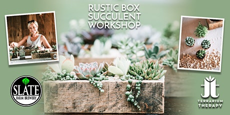 In-Person Rustic Succulent Box Workshop at Slate Farm Brewery tickets