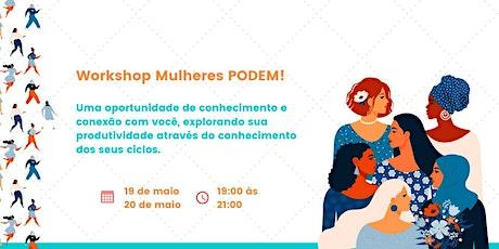 Workshop Mulheres Podem! ingressos