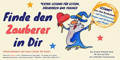 Lesung@Home Kinderbuch Finde den Zauberer in Dir * Eltern*Trainer*Pädagogen Tickets