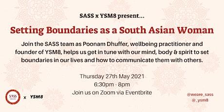 SASS x YSM8 present: 'Setting Boundaries as a South Asian woman' tickets