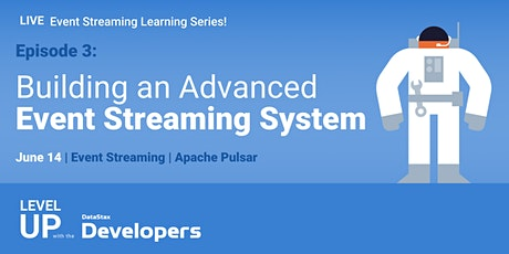 Event Streaming Series, Ep. 3: Building an Advanced Event Streaming System tickets
