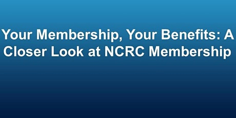 Your Membership, Your Benefits: A Closer Look at NCRC Membership tickets