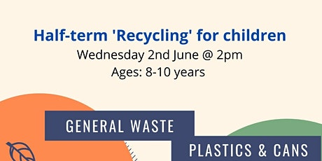 Half Term Recycling Workshop tickets