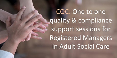 CQC-One to One Quality Compliance Sessions for Registered Managers in ASC tickets
