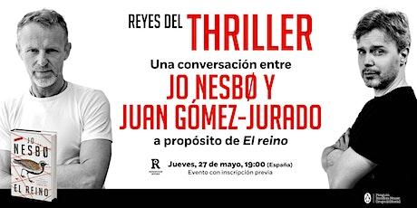 Reyes del thriller: Jo Nesbø y Juan Gómez-Jurado conversan sobre «El reino» entradas