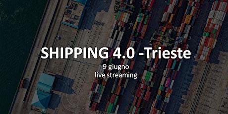 Shipping 4.0 Trieste biglietti