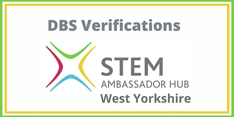 DBS  Verifications  for West Yorkshire STEM Ambassadors tickets