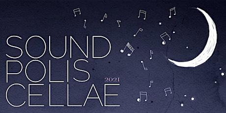 Sound  Polis Cellae 2021 biglietti