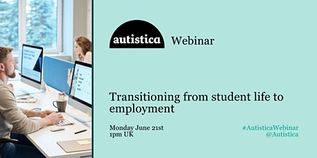 Autistica Webinar: Transitioning from student life to employment tickets