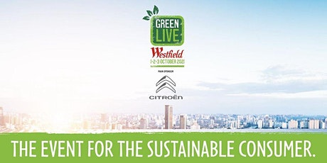 Green Live | Sustainable Living | Westfield London tickets
