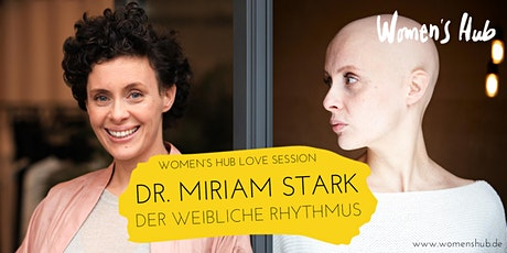 DR. MIRIAM STARK in der WOMEN'S HUB LOVE SESSION - Mi, 09. Juni 2021 Tickets