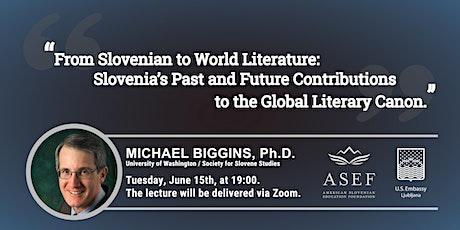 Michael Biggins, Ph.D.: From Slovenian to World Literature tickets