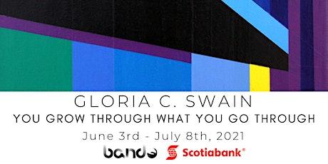 You Grow Through What You Go Through   Artist Talk with Gloria C. Swain entradas