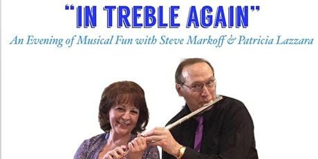 IN TREBLE AGAIN: An Evening of Music with Steve Markoff & Patricia Lazzara tickets