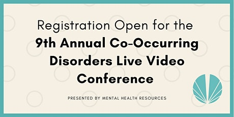 9th Annual Co-Occurring Disorders Virtual Conference tickets
