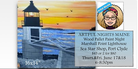 Introducing Wood Pallet Paint Nights at The Sea Star Shop Port Clyde ME tickets