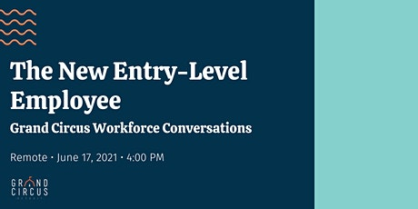 Canceled - GC Workforce Conversations: The New Entry-Level Employee tickets