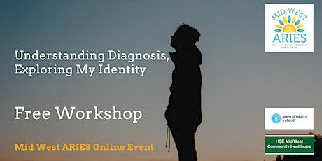 Free Workshop: Understanding Diagnosis, Exploring My Identity tickets