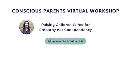 Conscious Parents Virtual Workshop: How to Raise Compassionate Kids tickets