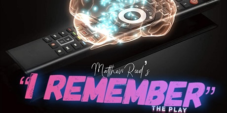 "Matthew Reed's ""I Remember"" Stage Play tickets"