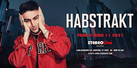 Habstrakt - Stereo Live Houston tickets