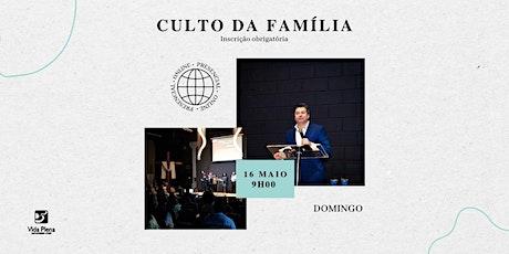 Culto da Família - Domingo 16/05 - 09H00 ingressos